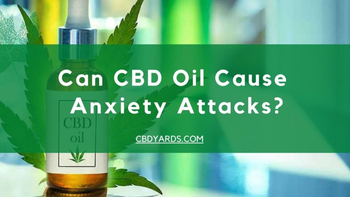 Can CBD Oil Cause Anxiety Attacks